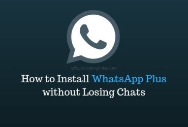 How To Install WhatsApp Plus without Losing Chats